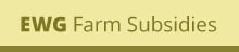 EWG Farm Subsidy Database